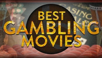 Top 10 gambling and casino movies
