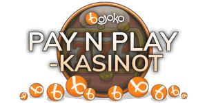 Pay N Play -kasinot