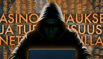 Kasinohuijaukset ja turvallisuus nettikasinoilla - kaikki mitä sinun tulee tietää